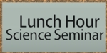 Lunch Hour Science Seminar