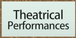Theatrical Performances