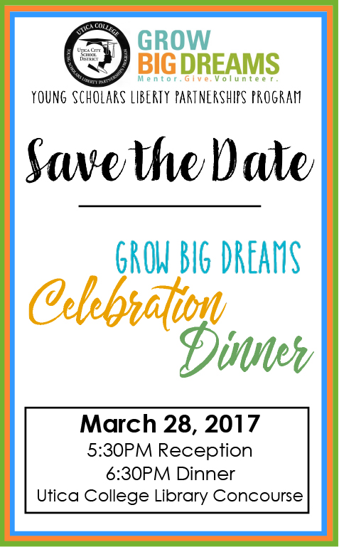 Save The Date: Grow Big Dreams Celebration Dinner, March 28, 2017, 5:30 P.M. at Utica College